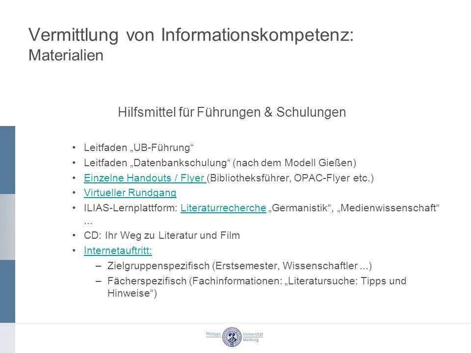 Vermittlung von Informationskompetenz: Materialien Hilfsmittel für Führungen & Schulungen Leitfaden UB-Führung Leitfaden Datenbankschulung (nach dem M