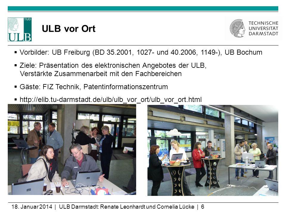 18. Januar 2014 | ULB Darmstadt: Renate Leonhardt und Cornelia Lücke | 6 ULB vor Ort Vorbilder: UB Freiburg (BD 35.2001, 1027- und 40.2006, 1149-), UB