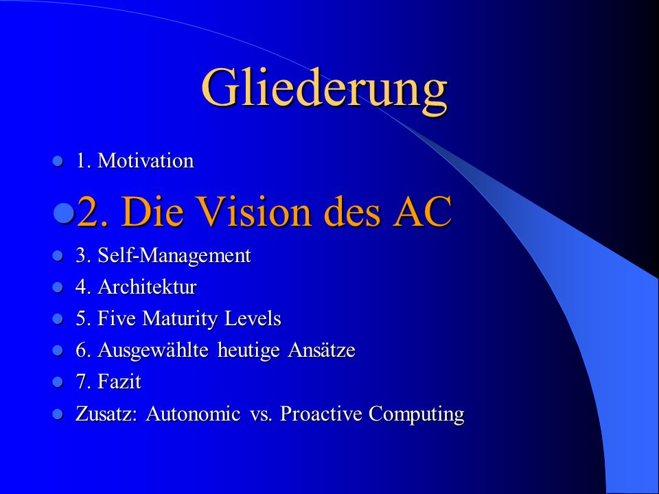 Gliederung 1. Motivation 1. Motivation 2. Die Vision des AC 2.