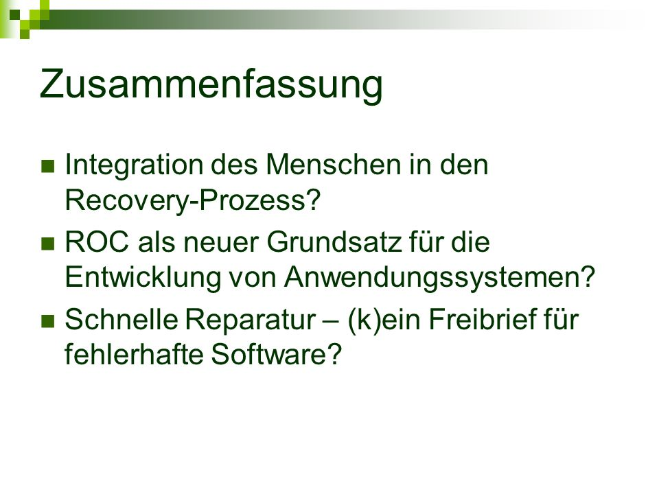 Integration des Menschen in den Recovery-Prozess? ROC als neuer Grundsatz für die Entwicklung von Anwendungssystemen? Schnelle Reparatur – (k)ein Frei