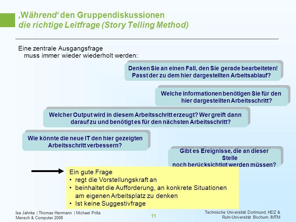 Isa Jahnke   Thomas Herrmann   Michael Prilla Mensch & Computer 2008 Technische Universität Dortmund, HDZ & Ruhr-Universität Bochum, IMTM 11 Eine zent