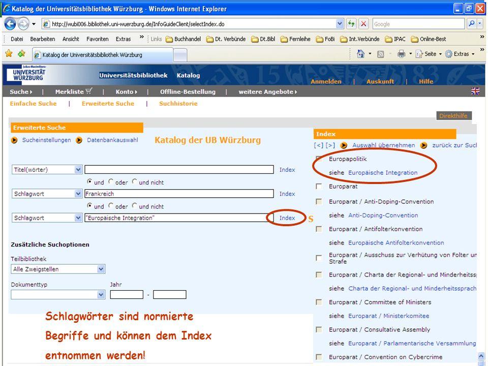 18.01.2014UB Würzburg17 Schlagwörter sind normierte Begriffe und können dem Index entnommen werden!