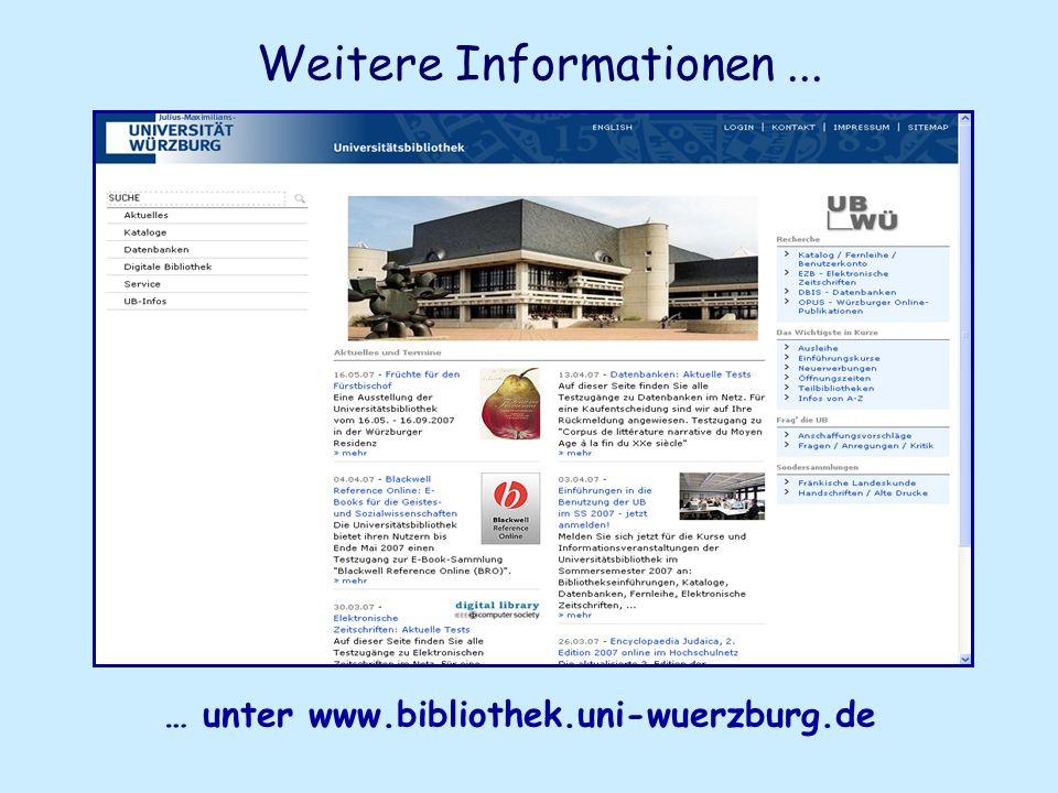 Weitere Informationen... … unter www.bibliothek.uni-wuerzburg.de