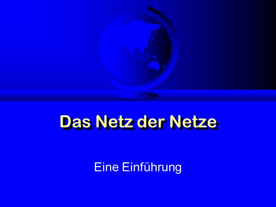 Das Netz der Netze Eine Einführung