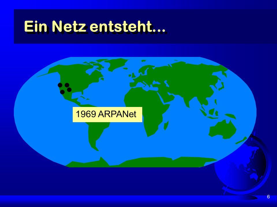 6 Ein Netz entsteht... 1969 ARPANet