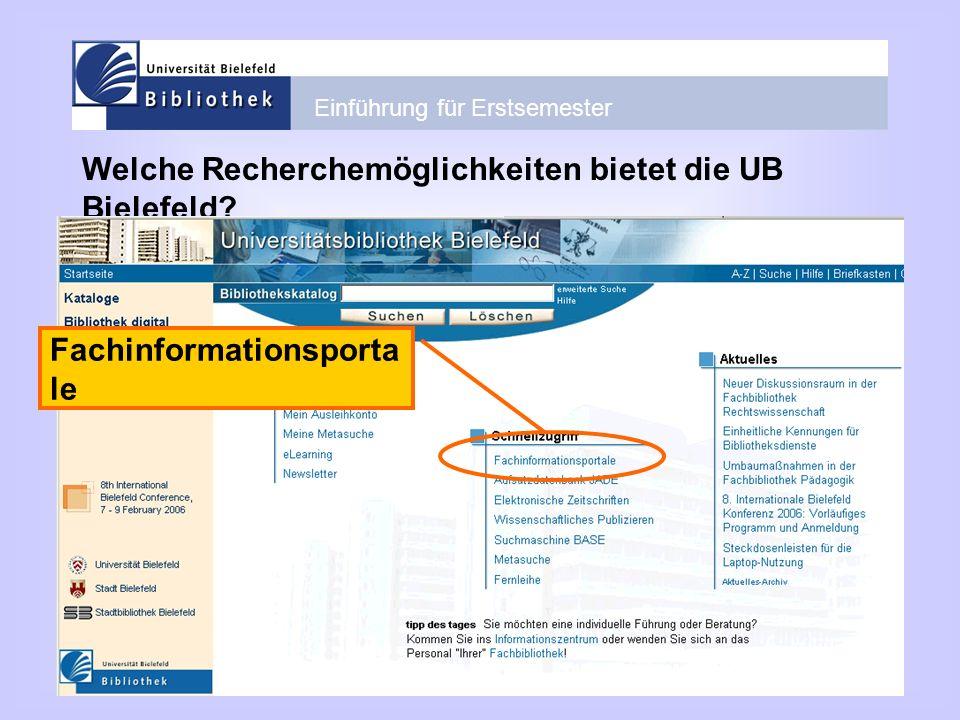 Einführung für Erstsemester Welche Recherchemöglichkeiten bietet die UB Bielefeld? Fachinformationsporta le
