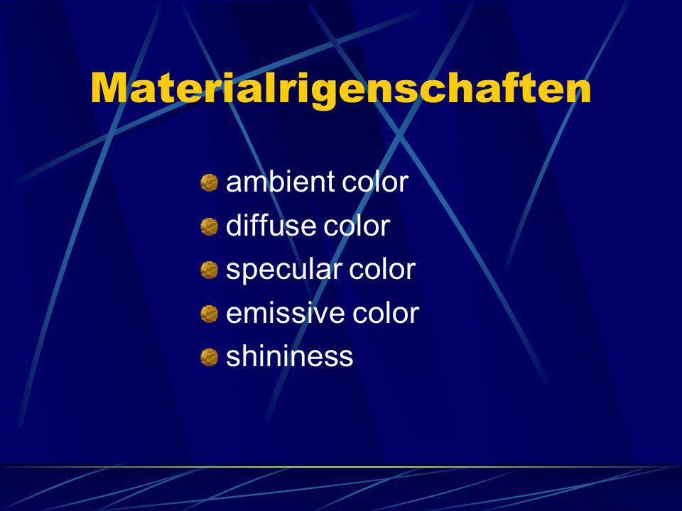Materialrigenschaften ambient color diffuse color specular color emissive color shininess