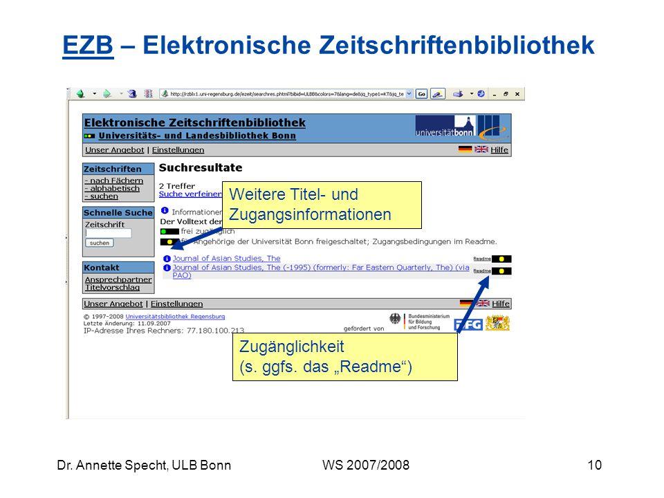 9Dr. Annette Specht, ULB Bonn WS 2007/2008 EZBEZB – Elektronische Zeitschriftenbibliothek Suche nach Titelwörtern, ISSN, Schlagwörtern etc. Suche auf
