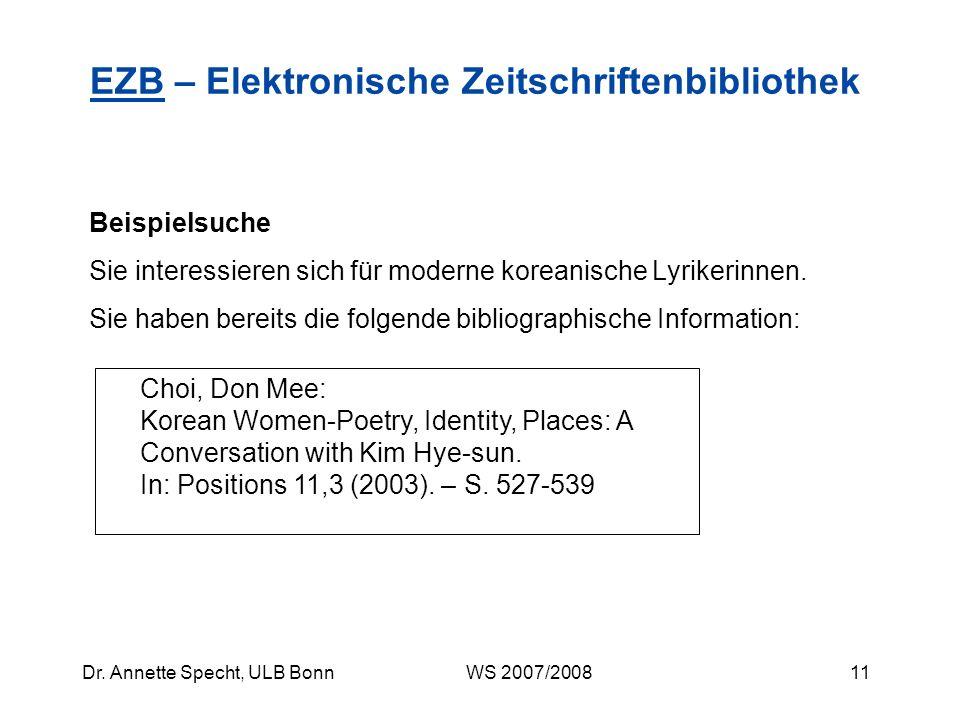 10Dr. Annette Specht, ULB Bonn WS 2007/2008 EZBEZB – Elektronische Zeitschriftenbibliothek Weitere Titel- und Zugangsinformationen Zugänglichkeit (s.