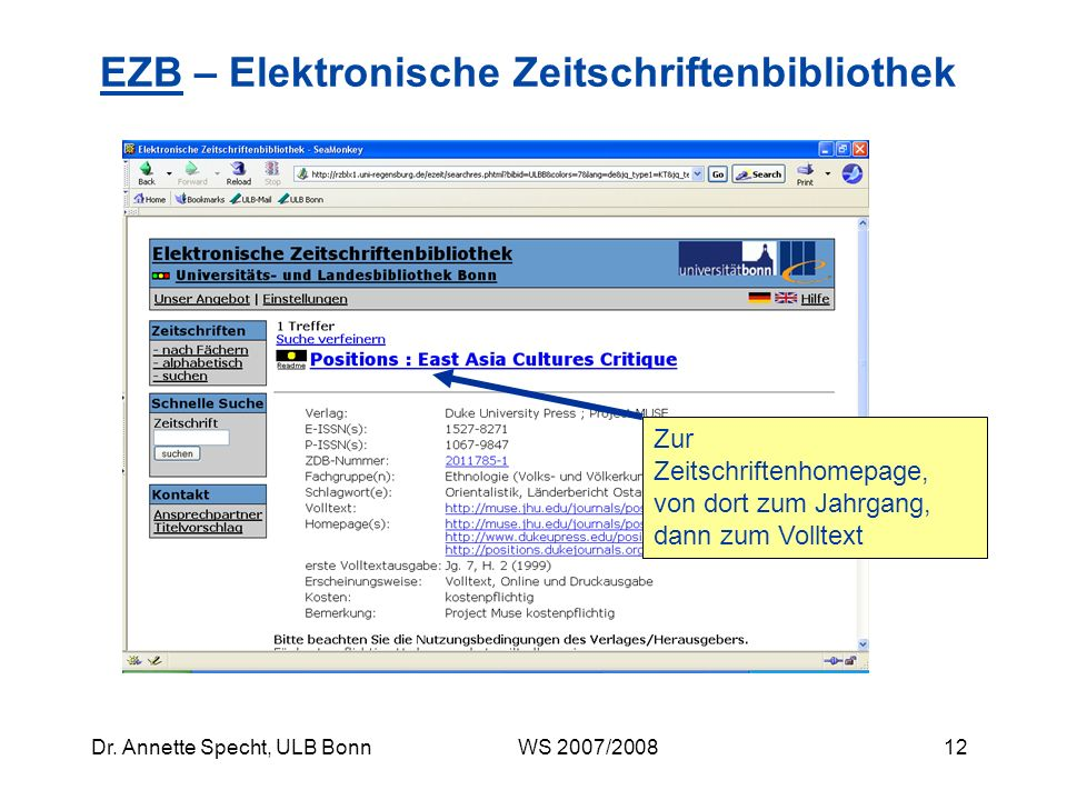 11Dr. Annette Specht, ULB Bonn WS 2007/2008 EZBEZB – Elektronische Zeitschriftenbibliothek Beispielsuche Sie interessieren sich für moderne koreanisch
