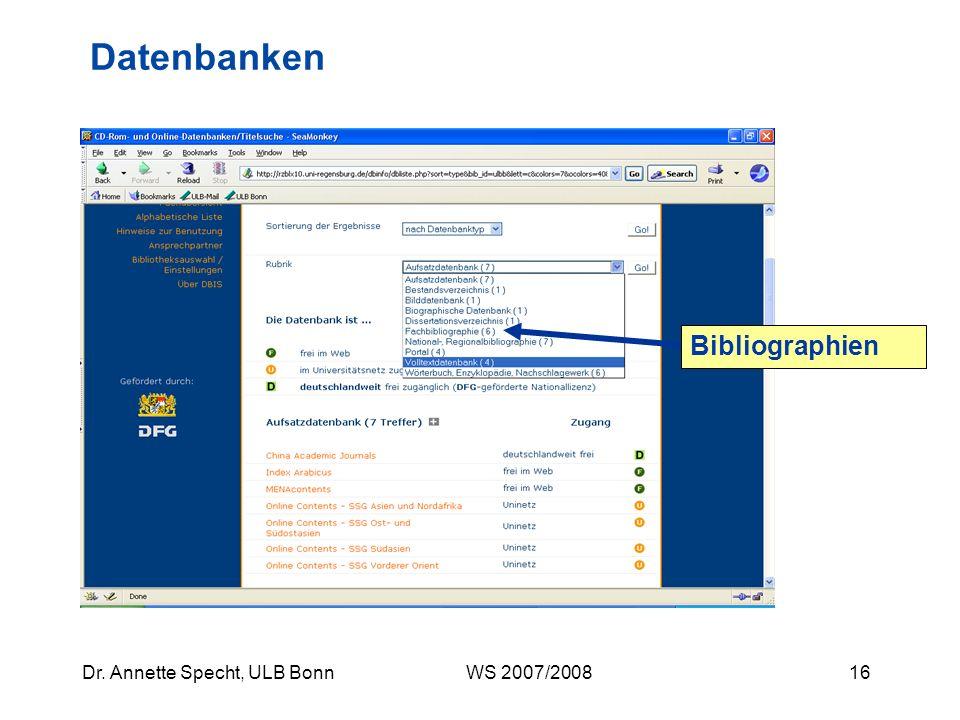 15Dr. Annette Specht, ULB Bonn WS 2007/2008 Datenbanken