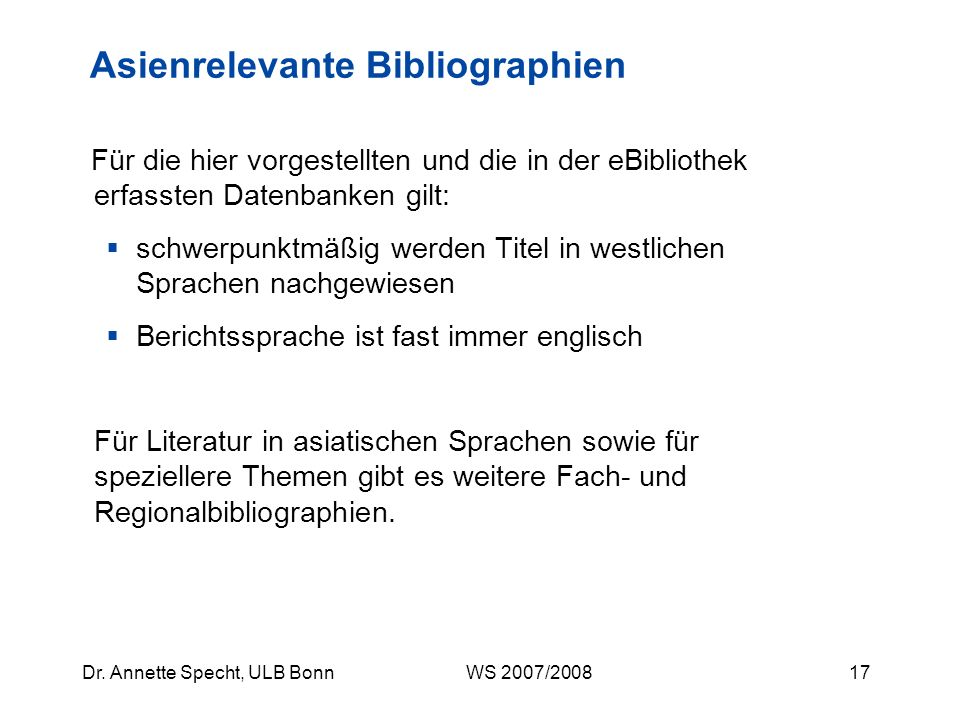 16Dr. Annette Specht, ULB Bonn WS 2007/2008 Datenbanken Bibliographien
