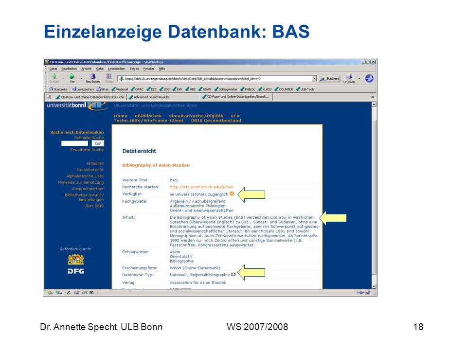 17Dr. Annette Specht, ULB Bonn WS 2007/2008 Asienrelevante Bibliographien Für die hier vorgestellten und die in der eBibliothek erfassten Datenbanken