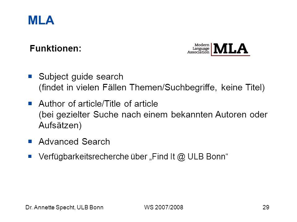28Dr. Annette Specht, ULB Bonn WS 2007/2008 MLA International Bibliography on the Modern Languages and Literatures umfangreichste fachübergreifende Fa