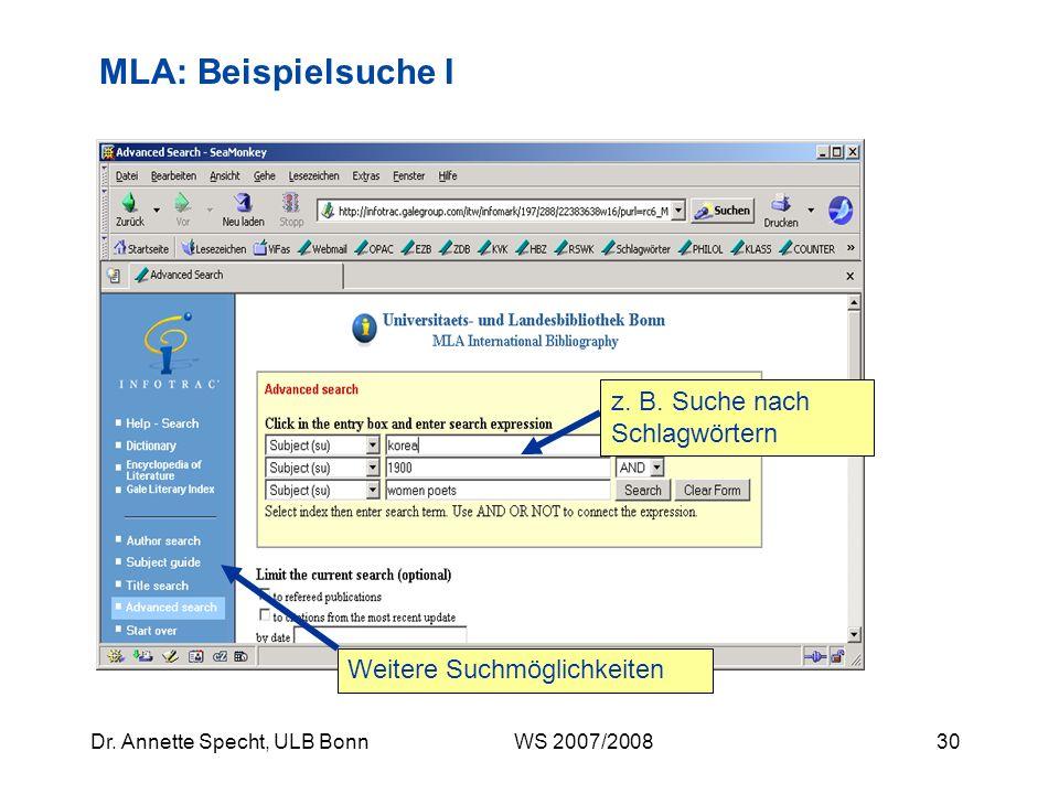29Dr. Annette Specht, ULB Bonn WS 2007/2008 Subject guide search (findet in vielen Fällen Themen/Suchbegriffe, keine Titel) Author of article/Title of