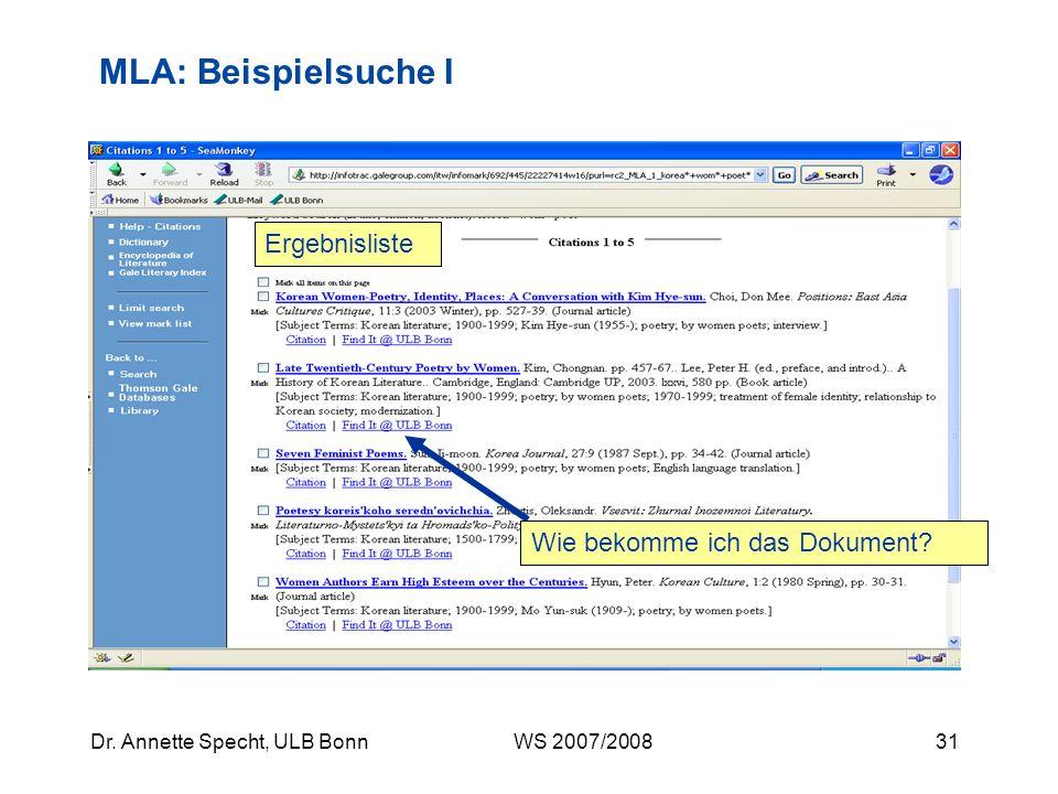 30Dr. Annette Specht, ULB Bonn WS 2007/2008 MLA: Beispielsuche I z. B. Suche nach Schlagwörtern Weitere Suchmöglichkeiten