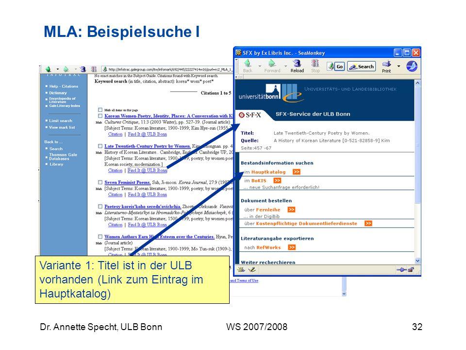31Dr. Annette Specht, ULB Bonn WS 2007/2008 MLA: Beispielsuche I Ergebnisliste Wie bekomme ich das Dokument?