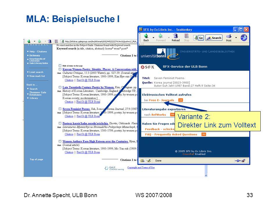 32Dr. Annette Specht, ULB Bonn WS 2007/2008 MLA: Beispielsuche I Variante 1: Titel ist in der ULB vorhanden (Link zum Eintrag im Hauptkatalog)