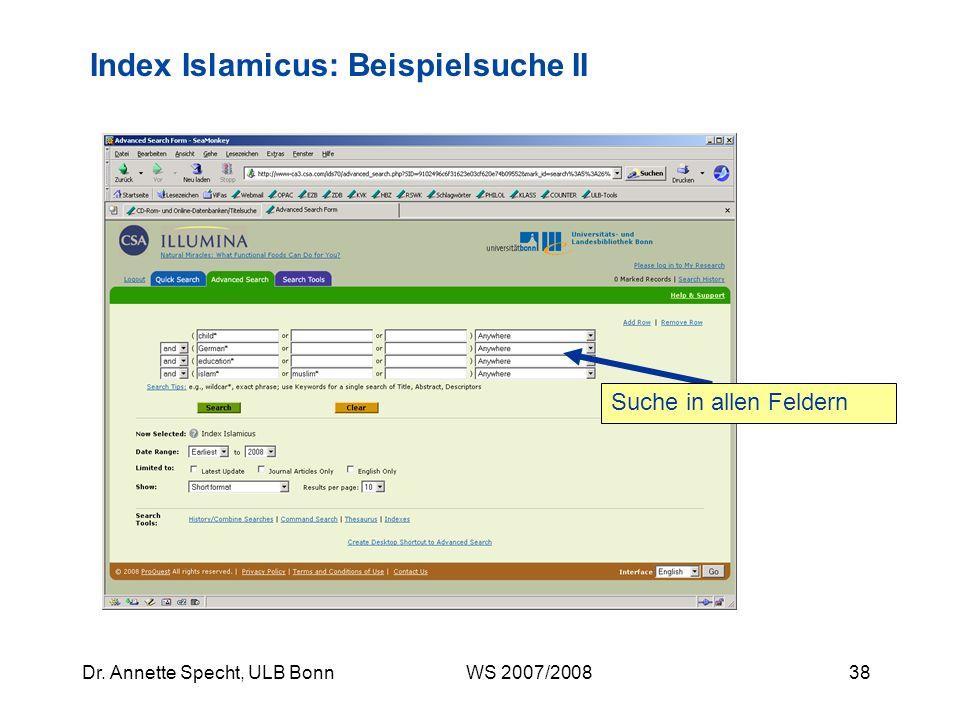 37Dr. Annette Specht, ULB Bonn WS 2007/2008 Thema: Islamische Erziehung moslemischer Kinder in Deutschland Suchbegriffe: Beispielsuche II education...