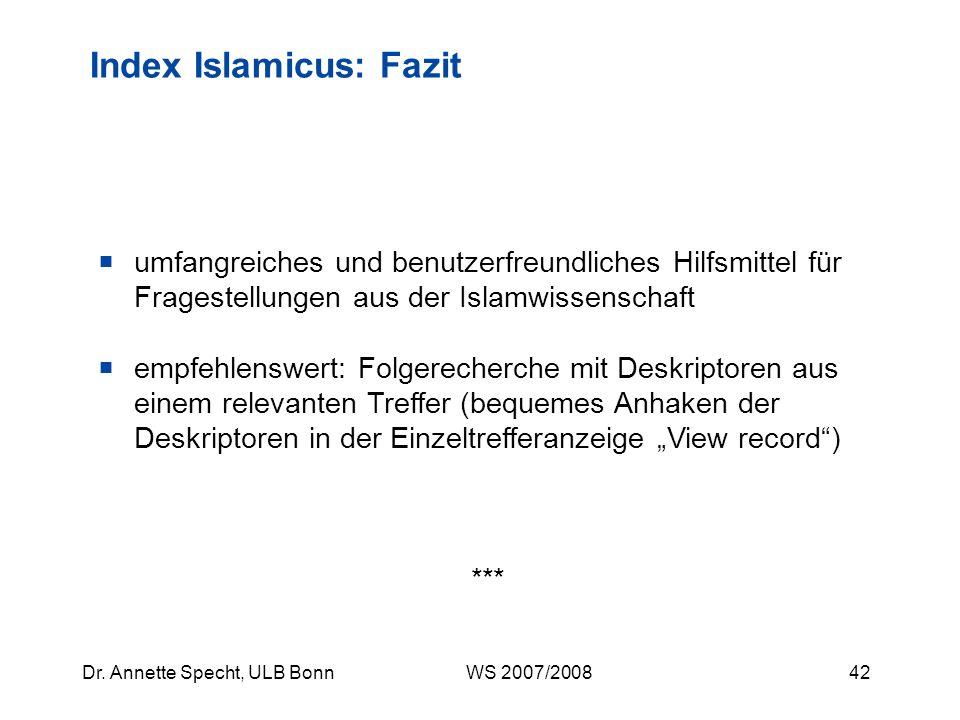 41Dr. Annette Specht, ULB Bonn WS 2007/2008 Index Islamicus: Beispielsuche II, Treffermenge 2 53 Treffer, hohe Relevanzquote