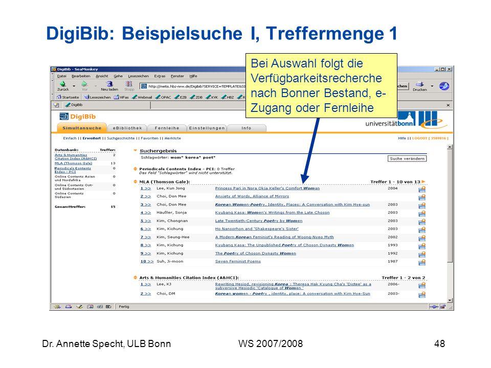 47Dr. Annette Specht, ULB Bonn WS 2007/2008 DigiBib: Individuelle Startseite Selbst angelegtes Datenbankprofil als Startseite (unter Einstellungen) Be