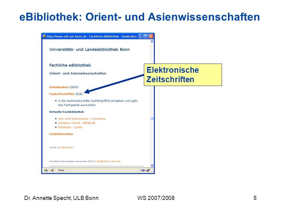 4Dr. Annette Specht, ULB Bonn WS 2007/2008 eBibliothek - Voraussetzungen Ein Teil der Datenbanken und Zeitschriften darf aus lizenzrechtlichen oder te