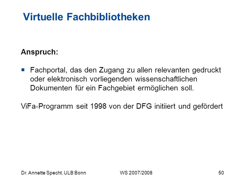 49Dr. Annette Specht, ULB Bonn WS 2007/2008 Nicht nur Fachdatenbanken, sondern auch fachübergreifende Datenbanken können für Recherchen von Interesse