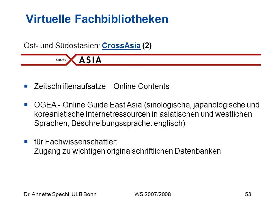 52Dr. Annette Specht, ULB Bonn WS 2007/2008 Metasuche (über zahlreiche nationale und internationale Kataloge und Datenbanken) Hilfreich: Links auf die