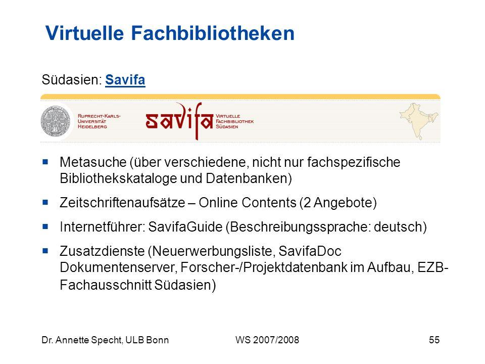 54Dr. Annette Specht, ULB Bonn WS 2007/2008 Metasuche über 5 einschlägige Bibliothekskataloge Zeitschriftenaufsätze – Online Contents (3 versch. Angeb