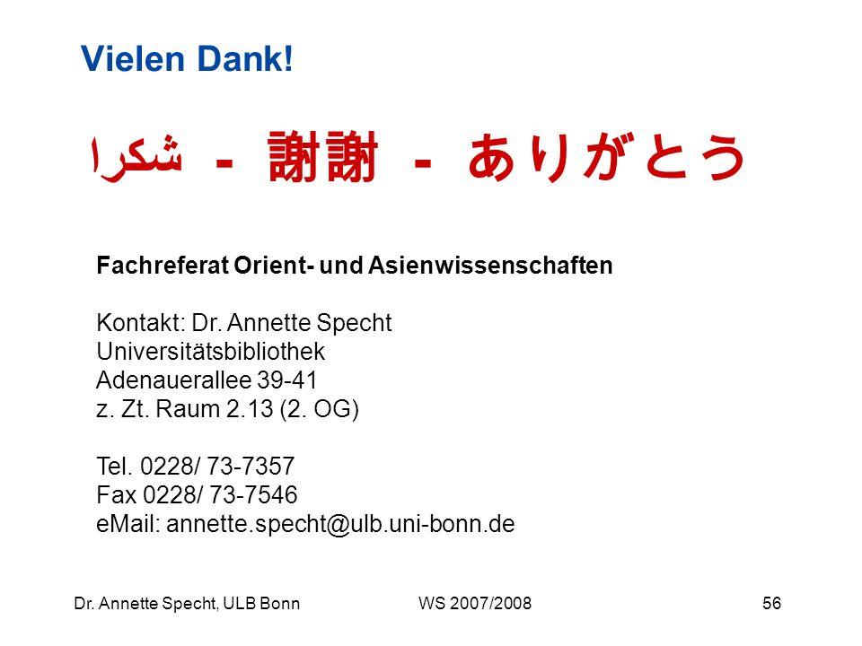 55Dr. Annette Specht, ULB Bonn WS 2007/2008 Metasuche (über verschiedene, nicht nur fachspezifische Bibliothekskataloge und Datenbanken) Zeitschriften