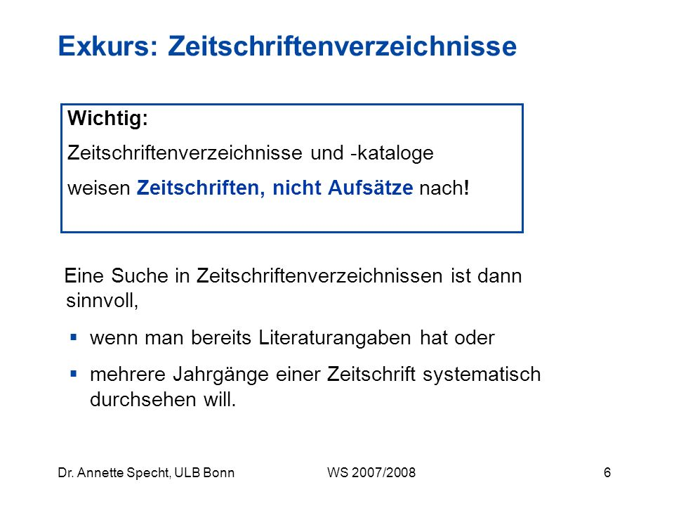 46Dr.Annette Specht, ULB Bonn WS 2007/2008 Persönliche Profile anlegen bzw.