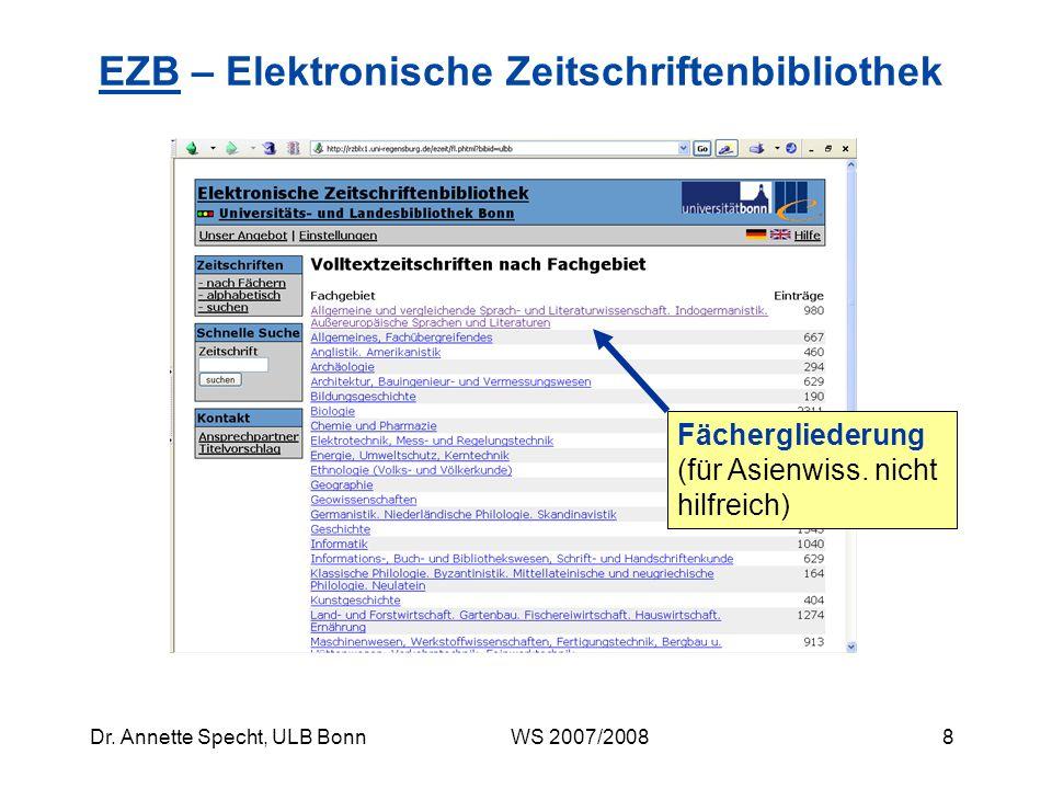 7Dr. Annette Specht, ULB Bonn WS 2007/2008 EZBEZB – Elektronische Zeitschriftenbibliothek Verzeichnis elektronischer Volltextzeitschriften (unabhängig