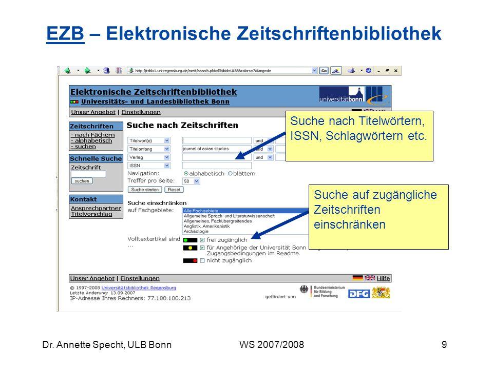 8Dr. Annette Specht, ULB Bonn WS 2007/2008 EZBEZB – Elektronische Zeitschriftenbibliothek Fächergliederung (für Asienwiss. nicht hilfreich)