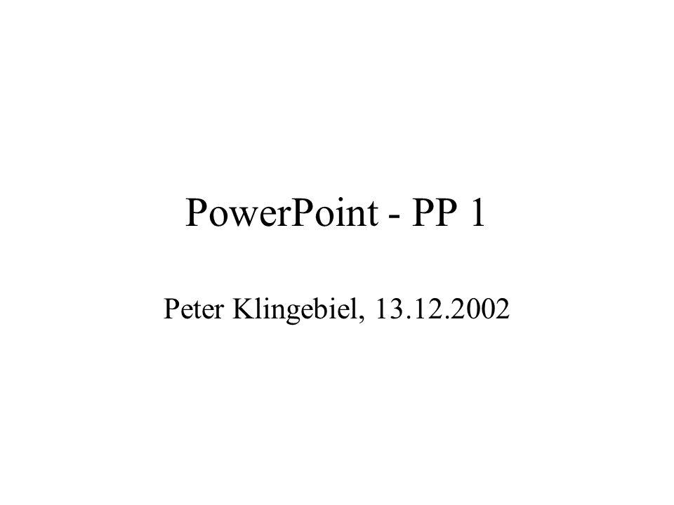 PowerPoint - PP 1 Peter Klingebiel, 13.12.2002