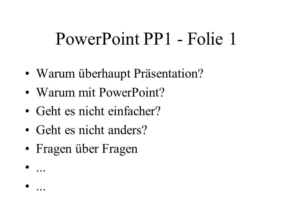 PowerPoint PP1 - Folie 1 Warum überhaupt Präsentation.