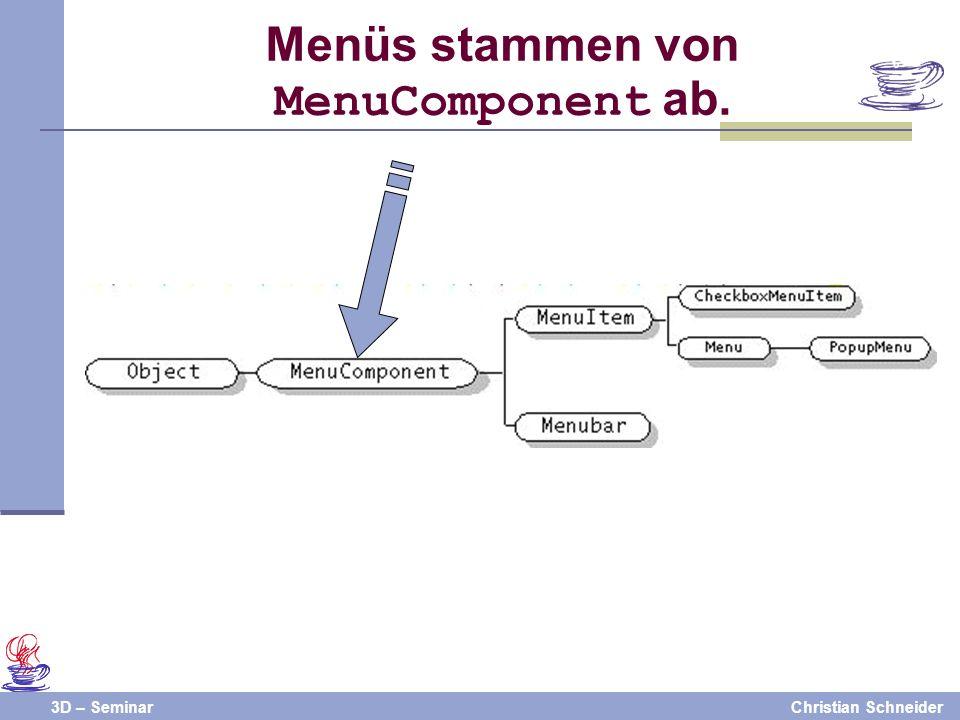3D – SeminarChristian Schneider Menüs stammen von MenuComponent ab.