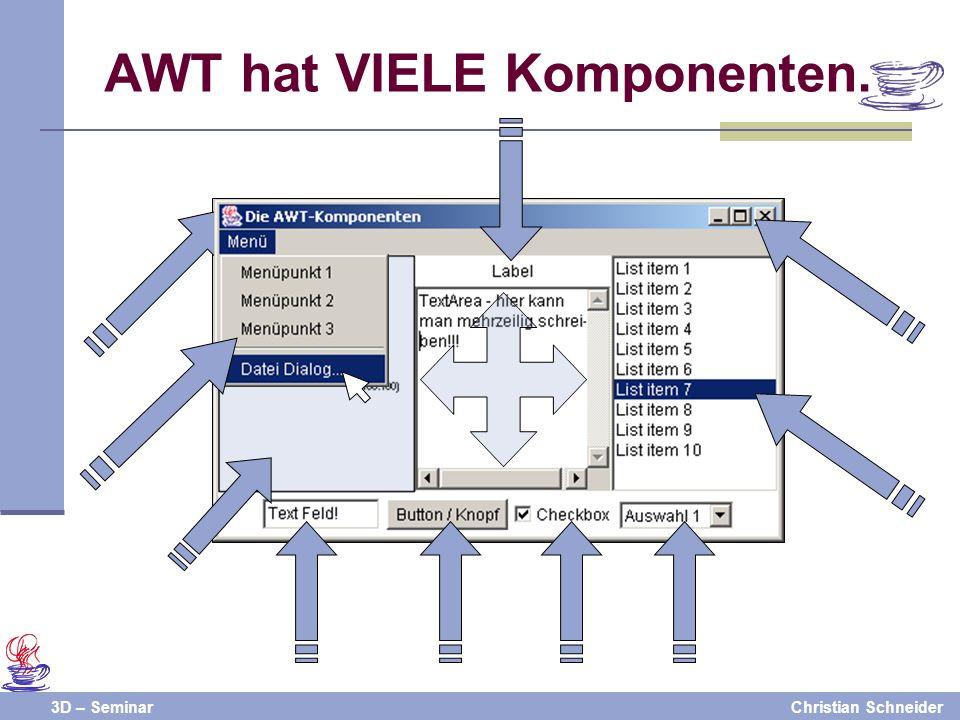 3D – SeminarChristian Schneider AWT hat VIELE Komponenten.