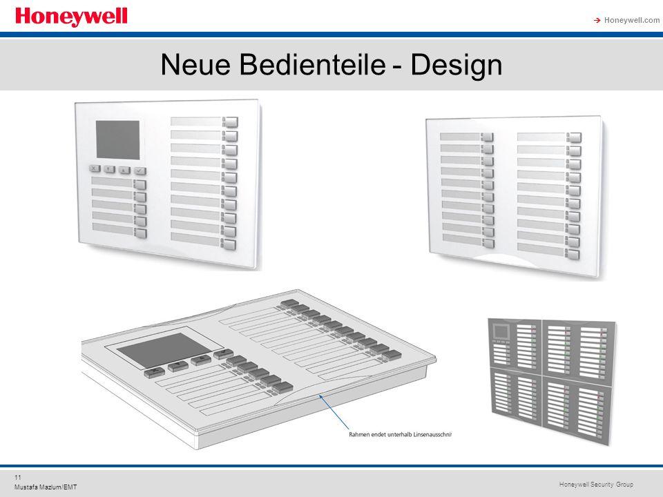 Honeywell Security Group Honeywell.com 11 Mustafa Mazlum/EMT Neue Bedienteile - Design