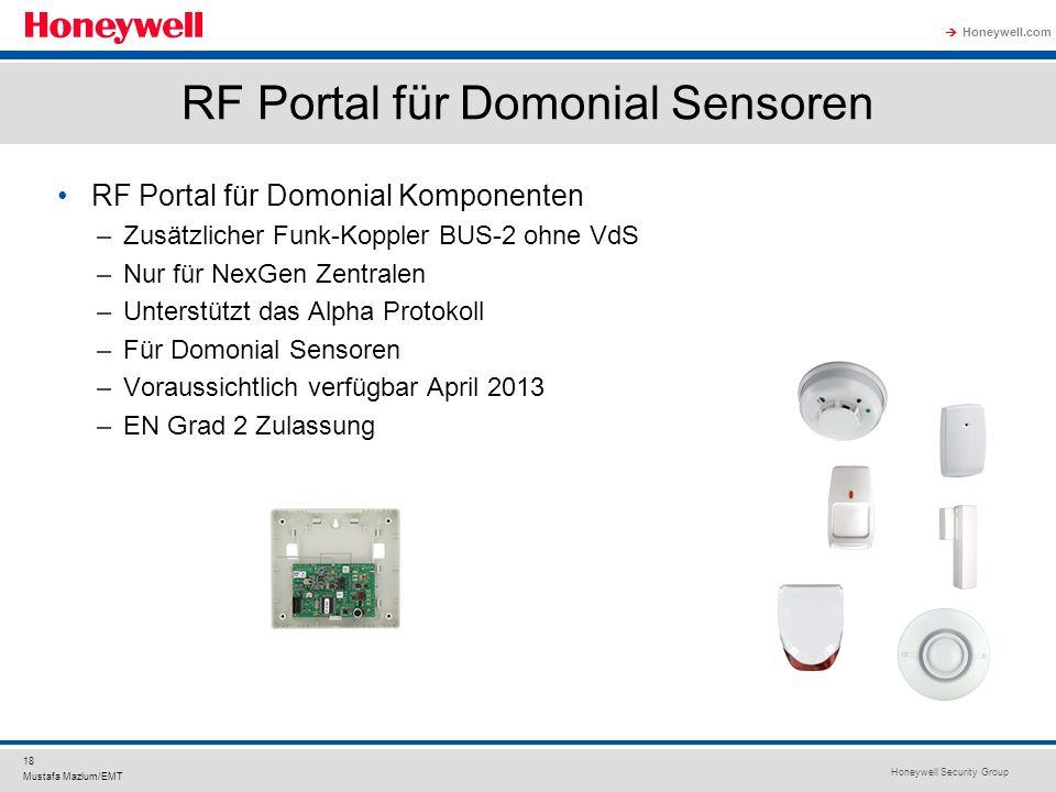 Honeywell Security Group Honeywell.com 18 Mustafa Mazlum/EMT RF Portal für Domonial Sensoren RF Portal für Domonial Komponenten –Zusätzlicher Funk-Kop