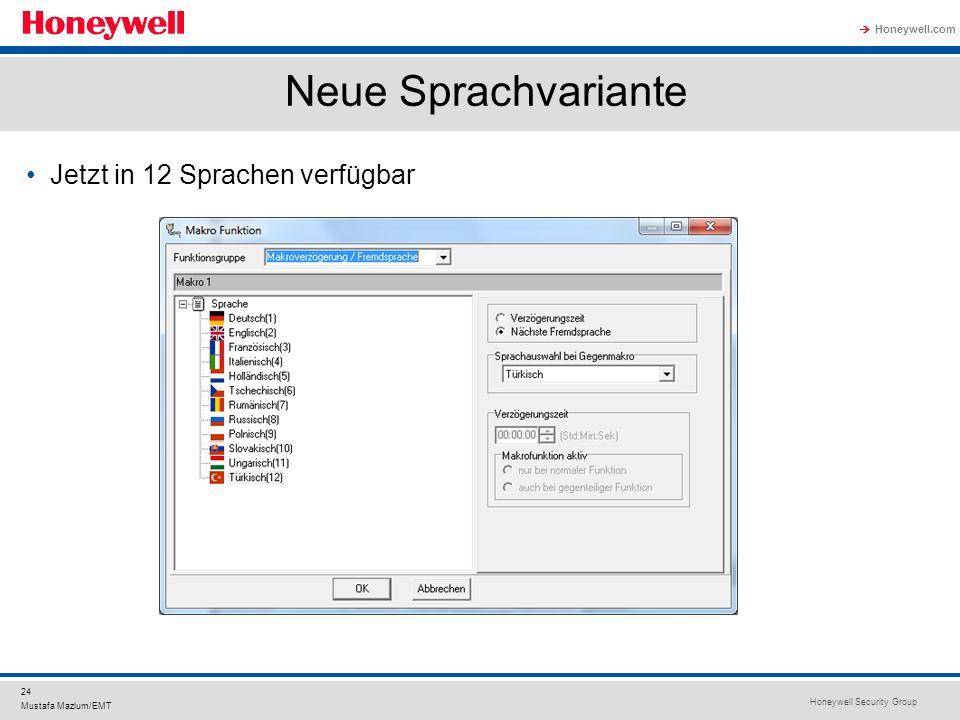 Honeywell Security Group Honeywell.com 24 Mustafa Mazlum/EMT Neue Sprachvariante Jetzt in 12 Sprachen verfügbar