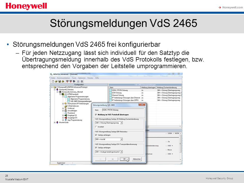 Honeywell Security Group Honeywell.com 25 Mustafa Mazlum/EMT Störungsmeldungen VdS 2465 Störungsmeldungen VdS 2465 frei konfigurierbar –Für jeden Netz