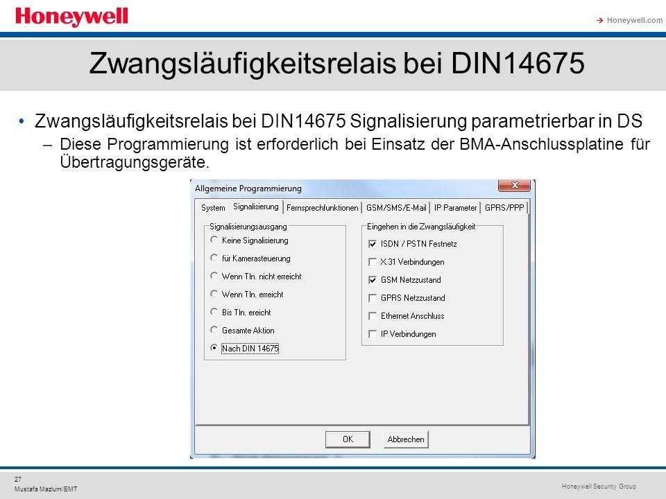 Honeywell Security Group Honeywell.com 27 Mustafa Mazlum/EMT Zwangsläufigkeitsrelais bei DIN14675 Zwangsläufigkeitsrelais bei DIN14675 Signalisierung