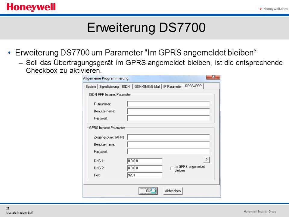 Honeywell Security Group Honeywell.com 29 Mustafa Mazlum/EMT Erweiterung DS7700 Erweiterung DS7700 um Parameter