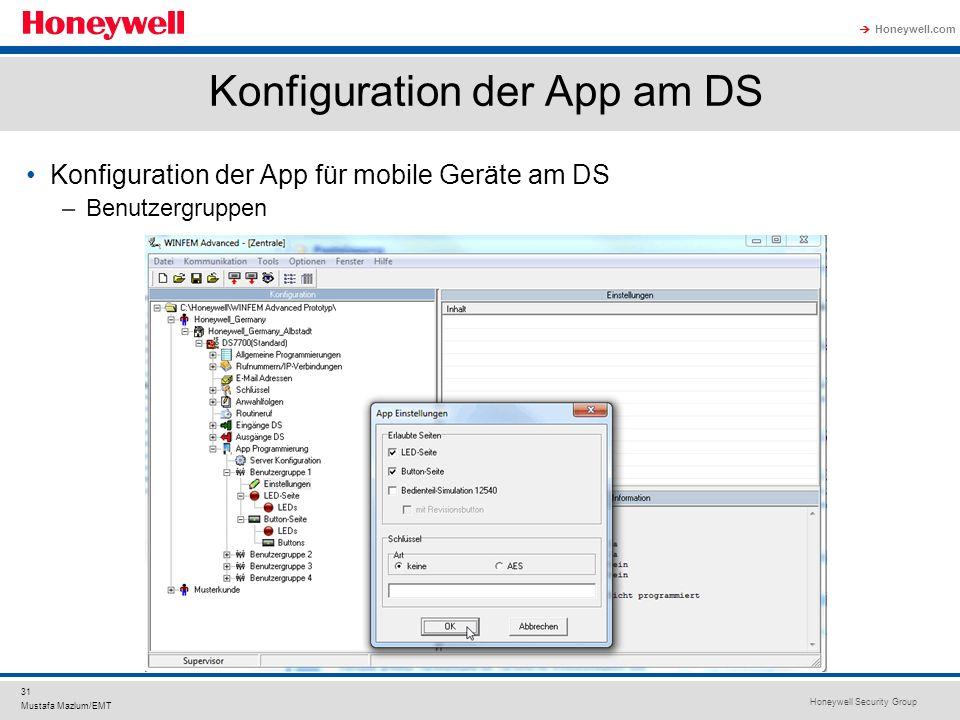 Honeywell Security Group Honeywell.com 31 Mustafa Mazlum/EMT Konfiguration der App am DS Konfiguration der App für mobile Geräte am DS –Benutzergruppe