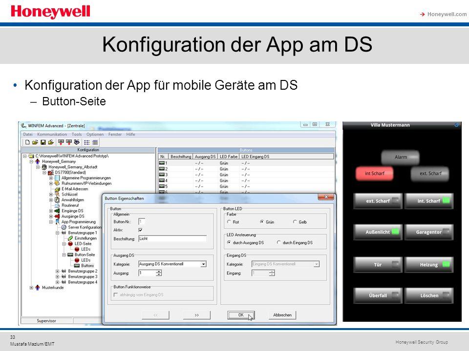 Honeywell Security Group Honeywell.com 33 Mustafa Mazlum/EMT Konfiguration der App am DS Konfiguration der App für mobile Geräte am DS –Button-Seite