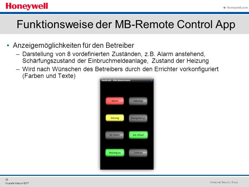 Honeywell Security Group Honeywell.com 36 Mustafa Mazlum/EMT Funktionsweise der MB-Remote Control App Anzeigemöglichkeiten für den Betreiber –Darstell
