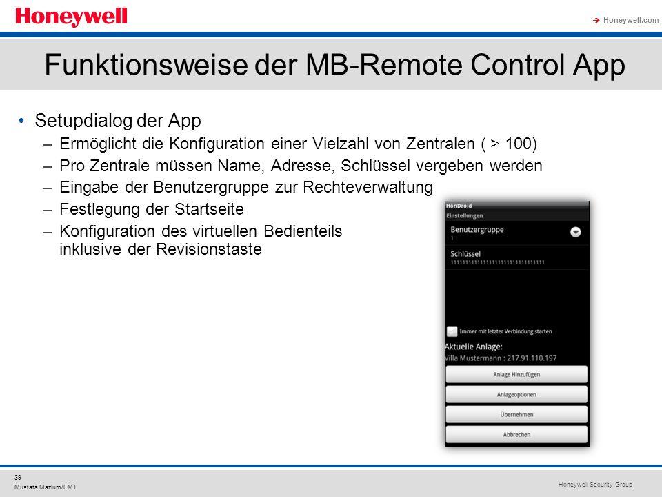 Honeywell Security Group Honeywell.com 39 Mustafa Mazlum/EMT Funktionsweise der MB-Remote Control App Setupdialog der App –Ermöglicht die Konfiguratio