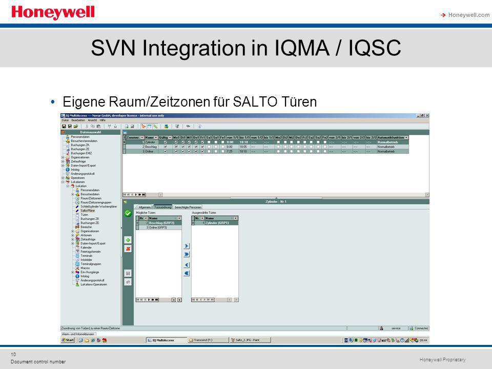 Honeywell Proprietary Honeywell.com 10 Document control number SVN Integration in IQMA / IQSC Eigene Raum/Zeitzonen für SALTO Türen