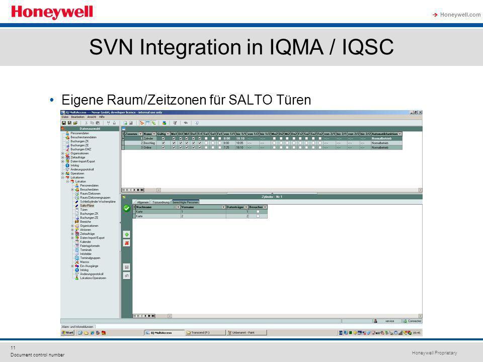 Honeywell Proprietary Honeywell.com 11 Document control number SVN Integration in IQMA / IQSC Eigene Raum/Zeitzonen für SALTO Türen
