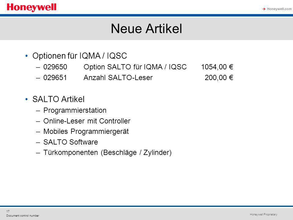 Honeywell Proprietary Honeywell.com 17 Document control number Neue Artikel Optionen für IQMA / IQSC –029650Option SALTO für IQMA / IQSC1054,00 –02965